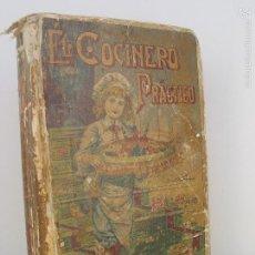 Libros antiguos: EL COCINERO PRACTICO. LIBRO DE RECETAS DE COCINA. EDITORIAL CALLEJA. SIGLO XIX. Lote 57475336