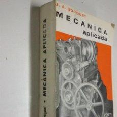 Libros antiguos: MECANICA APLICADA J.A. BOCQUET. Lote 57479426
