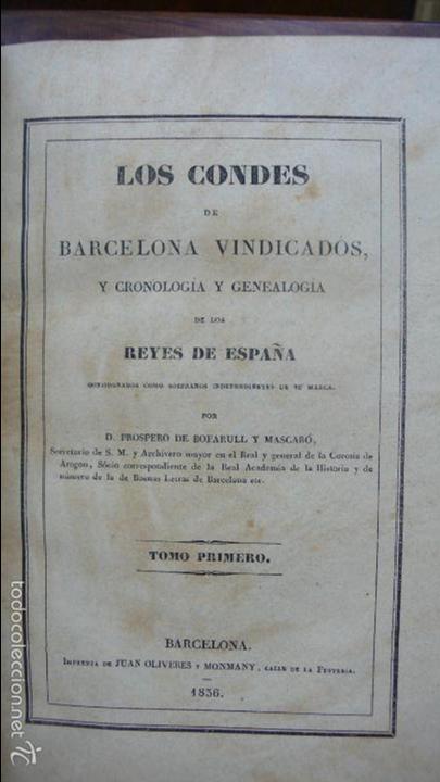 Libros antiguos: . LOS CONDES DE BARCELONA VINDICADOS… P. DE BOFARULL Y MASCARÓ. 2 VOL. 1836. - Foto 2 - 57486571