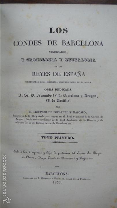 Libros antiguos: . LOS CONDES DE BARCELONA VINDICADOS… P. DE BOFARULL Y MASCARÓ. 2 VOL. 1836. - Foto 3 - 57486571