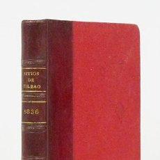 Alte Bücher - 1836. Historia de los dos últimos sitios de Bilbao. Historia del tercer sitio. Sotero de Goicoechea. - 57486883
