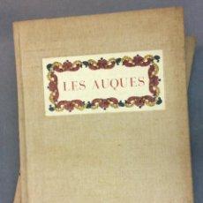 Libros antiguos: LES AUQUES. JOAN AMADES. 1931. 2 TOMOS. EDICIÓN NUMERADA. BIBLIOFILIA. . Lote 57490282