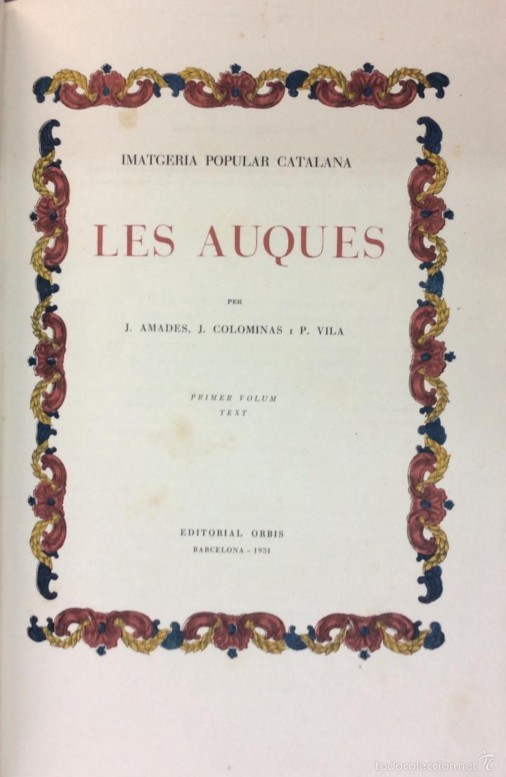 Libros antiguos: LES AUQUES. JOAN AMADES. 1931. 2 TOMOS. EDICIÓN NUMERADA. BIBLIOFILIA. - Foto 2 - 57490282