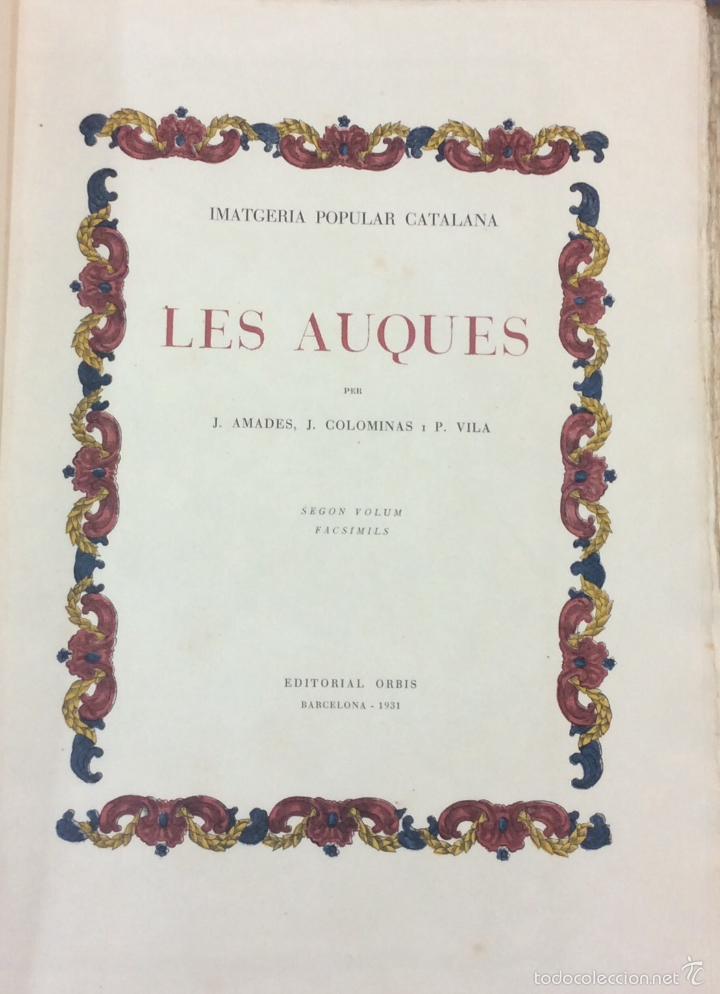 Libros antiguos: LES AUQUES. JOAN AMADES. 1931. 2 TOMOS. EDICIÓN NUMERADA. BIBLIOFILIA. - Foto 5 - 57490282
