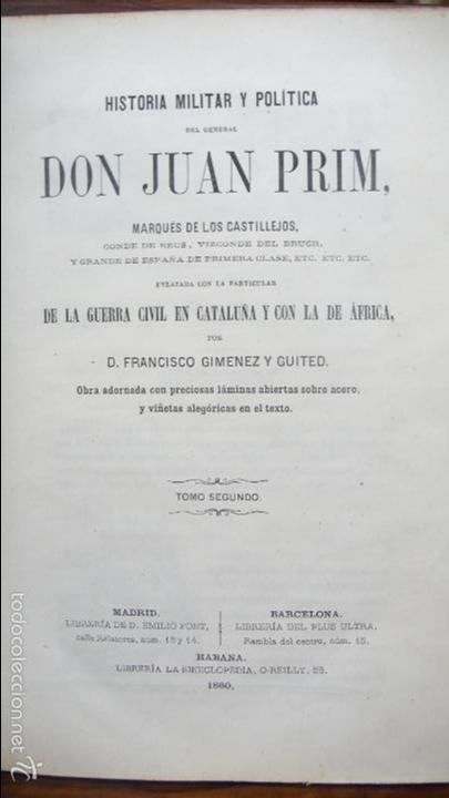 HISTORIA MILITAR Y POLÍTICA DEL GENERAL DON JUAN PRIM... FRANCISCO GIMENEZ Y GUITED. 2 VOLS. 1860. (Libros Antiguos, Raros y Curiosos - Historia - Otros)