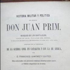Libros antiguos: HISTORIA MILITAR Y POLÍTICA DEL GENERAL DON JUAN PRIM... FRANCISCO GIMENEZ Y GUITED. 2 VOLS. 1860.. Lote 57505637