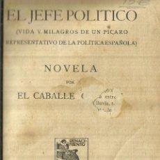 Libros antiguos: EL JEFE POLÍTICO. EL CABALLERO AUDAZ. RENACIMIENTOS. MADRID. 1923. Lote 57506181