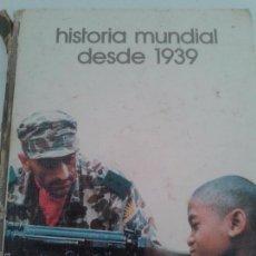 Libros antiguos: HISTORIA MUNDIAL DESDE 1939. Lote 57506315