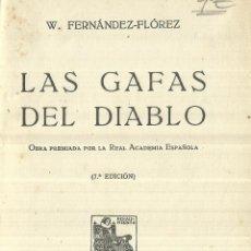 Libros antiguos: LAS GAFAS DEL DIABLO. W. FERNÁNDEZ-FLOREZ. OBRA PREMIADA POR LA RAE. RENACIMIENTO. MADRID.. Lote 57506879