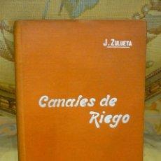 Libros antiguos: CANALES DE RIEGO, DE JOSÉ ZULUETA GOMIS. MANUALES SOLER Nº XXXIX.. Lote 57508025