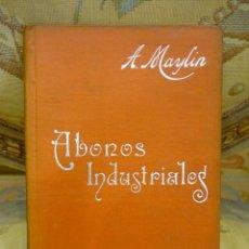 Libros antiguos: LOS ABONOS INDUSTRIALES, DE ANTONIO MAYLÍN. MANUALES SOLER Nº XX.. Lote 57508310