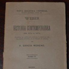 Libros antiguos: WEBER, - G. - HISTORIA CONTEMPORANEA DE 1830 A 1872. TOMO II. GONGORA Y CIA MADRID 1878. Lote 57536647
