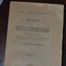 Libros antiguos: WEBER, - G. - HISTORIA CONTEMPORANEA DE 1830 A 1872. TOMO III. GONGORA Y CIA MADRID 1878. Lote 57536662