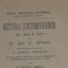 Libros antiguos: WEBER, - G. - HISTORIA CONTEMPORANEA DE 1830 A 1872. TOMO IV. GONGORA Y CIA MADRID 1879. Lote 57536696