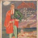 Libros antiguos: PIO BAROJA : EL CAPITÁN MALA SOMBRA (LA NOVELA MUNDIAL, 1928). Lote 92903248