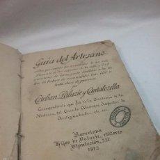 Libros antiguos: LIBRO GUÍA DEL ARTESANO POR ESTEBAN PALUZIE Y CANTALOZELLA - AÑO 1913 . Lote 57550099