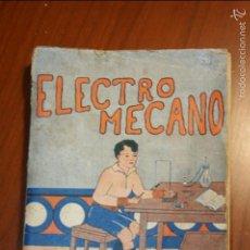 Livres anciens: LIBRO ELECTRO MECANO, EL PEQUEÑO ELECTRICISTA. AÑO 1934, VELENCIA 94 PÁGINAS. Lote 57550859