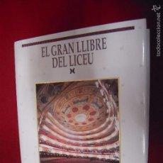 Libros antiguos: EL GRAN LLIBRE DEL LICEU - ROGER ALIER - EDICIONES 62 - CARTONE CON SOBRECUBIERTAS - EN CATALAN. Lote 57557505