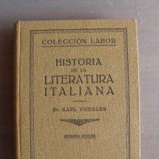 Libros antiguos: COLECCIÓN LABOR, Nº 30 SERIE III. HISTORIA DE LA LITERATURA ITALIANA. KARL VOSSLER. 1930. Lote 57597956