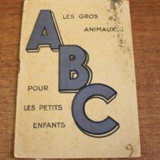 Libros antiguos: LES GROS ANIMAUX... A B C POUR LE PETITS ENFANTS. 1928. ABECEDARIO INFANTIL.. Lote 57598101