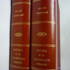 Libros antiguos: HISTORIA DE LOS VOLUNTARIOS CUBANOS. TOMO 1 1876, TOMO 2 1877. D. JOSE JOAQUIN RIBÓ.. Lote 57603715