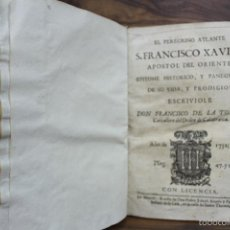 Libros antiguos: EL PEREGRINO ATLANTE. S. FRANCISCO XAVIER APOSTOL DEL ORIENTE... FRANCISCO DE LA TORRE. 1731.. Lote 57615107