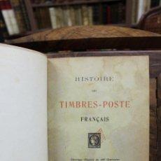 Libros antiguos: HISTOIRE DES TIMBRES=POSTE FRANÇAIS. ARTHUR MAURY. 1907.. Lote 57615463