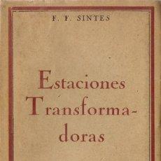 Libros antiguos: ESTACIONES TRANSFORMADORAS, POR FRANCISCO F. SINTES. (BIBLIOTECA DEL ELECTRICISTA PRÁCTICO, 1925). Lote 57642268