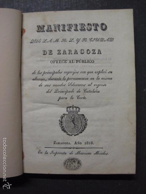 MANIFIESTO DE ZARAGOZA-IMPRENTA MARIANO MIEDES- ZARAGOZA 1828 - ORIGINAL-VER GRABADO -(XL-16) (Libros Antiguos, Raros y Curiosos - Historia - Otros)