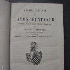 Libros antiguos: CRONICA CATALANA RAMON MUNTANER-ANTONIO BOFARULL-JAIME JEPUS -BARCELONA 1860- VER FOTOS-(XL-17. Lote 57644028