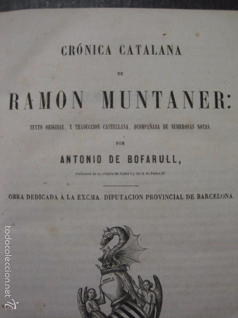 Libros antiguos: CRONICA CATALANA RAMON MUNTANER-ANTONIO BOFARULL-JAIME JEPUS -BARCELONA 1860- VER FOTOS-(XL-17 - Foto 5 - 57644028