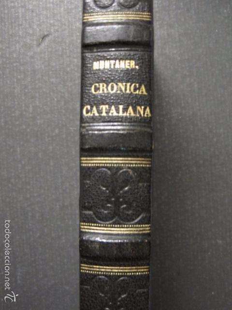 Libros antiguos: CRONICA CATALANA RAMON MUNTANER-ANTONIO BOFARULL-JAIME JEPUS -BARCELONA 1860- VER FOTOS-(XL-17 - Foto 24 - 57644028