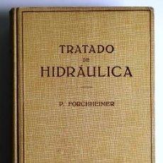 Libros antiguos: FORCHHEIMER, TRATADO DE HIDRÁULICA, 1935. Lote 57687016