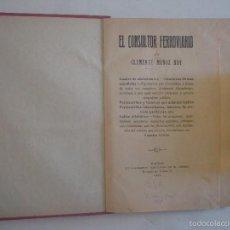 Libros antiguos: CLEMENTE MUÑOZ ROY. EL CONSULTOR FERROVIARIO. 1911. 1A EDICIÓN.. Lote 57712618