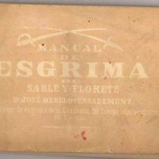 Libros antiguos: MANUAL DE ESGRIMA DE SABLE Y FLORETE. JOSE MERELO Y CASADEMUSNTO. EJERCITO. 1878. ILUSTRACIONES.. Lote 57677719