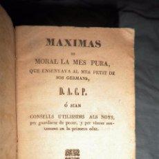 Libros antiguos: MAXIMAS DE MORAL MES PURA PER ALS NOYS - VICH 1845 - EN CATALAN.. Lote 57724726