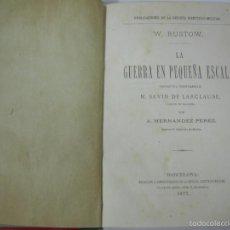 Libros antiguos: LA GUERRA EN PEQUEÑA ESCALA, LA BATALLA DE SAN QUINTIN Y EL MONASTERIO DEL ESCORIAL, 1877. Lote 57726384