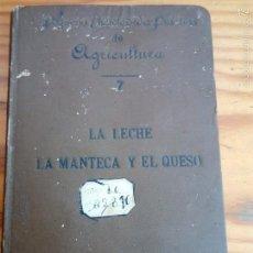 Libros antiguos: LA LECHE, LA MANTECA Y EL QUESO. POR E.RIGAUX, 1903.. Lote 57727859