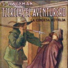 Libros antiguos: WEYMAN : TZERCLAS EL AVENTURERO - LA CONDESA ROTHILDA (ARALUCE, 1933). Lote 57729234