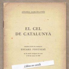 Libros antiguos: EL CEL DE CATALUNYA. EDUARD FONTSERÈ - ATENEU BARCELONÈS - 1935. Lote 57731375