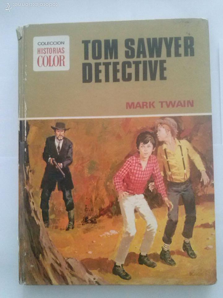 TOM SAYER DETECTIVE - FORMATO GRANDE - 1ª EDICION 1972 - BRUGUERA (Libros Antiguos, Raros y Curiosos - Literatura Infantil y Juvenil - Otros)