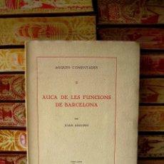 Libros antiguos: AUCA DE LES FUNCIONS DE BARCELONA . II . AUTOR : AMADES, JOAN . Lote 57758917