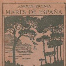 Libros antiguos: JOAQUÍN DICENTA. MARES DE ESPAÑA. MADRID, 1913.. Lote 57665712