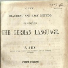 Libros antiguos: PRACTICAL AND EASY METHOD. THE GERMAN LANGUAGE. F. AHN. FIRST COURSE. LEIPZIG. ALEMANIA. 1854. Lote 57764168