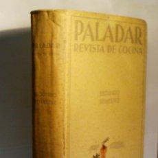 Libros antiguos: PALADAR. REVISTA DE COCINA. SEGUNDO SEMESTRE. Nº 5 - 1 DE JULIO 1933 A Nº 16 - 15 DICIEMBRE 1933. Lote 57772297