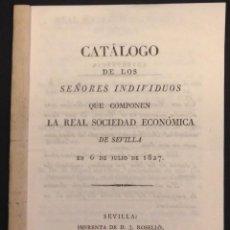 Libros antiguos: CATALOGO DE LOS SEÑORES QUE COMPONEN LA REAL SOCIEDAD ECONOMICA DE SEVILLA, 1827.. Lote 57792222