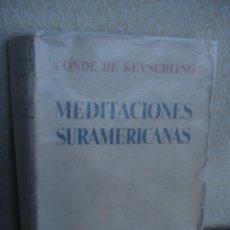 Libros antiguos: MEDITACIONES SURAMERICANAS, CONDE DE KEYSERLING 1933. Lote 57795333