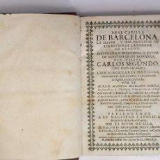Libri antichi: REAL CAPILLA DE BARCELONA, LA MAYOR, Y MAS PRINCIPAL DE LOS REYNOS...-RIBERA, MANUEL MARIANO (1698). Lote 57799278