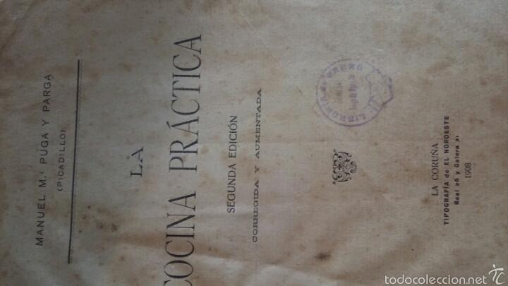Libros antiguos: La cocina práctica. Picadillo. Manuel Puga. 2a edición. 1908. La Coruña - Foto 3 - 57802290