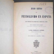 Libros antiguos: ESCOSURA Y HEVIA, ANTONIO DE LA: JUICIO CRITICO DEL FEUDALISMO EN ESPAÑA. 1856 PRIMERA EDICIÓN. . Lote 57821011